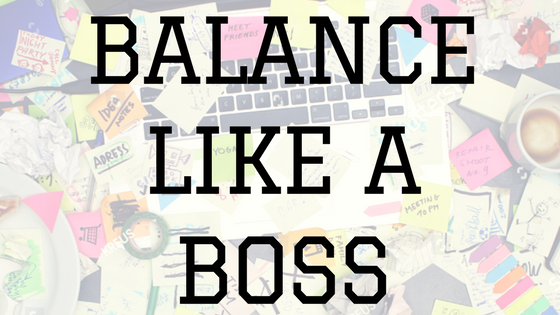 Balance your schedule like a boss